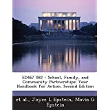 ED467 082 - School, Family, and Community Partnerships: Your Handbook for Action. Second Edition