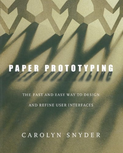 Download Paper Prototyping: The Fast and Easy Way to Design and Refine User Interfaces (Interactive Technologies) Pdf