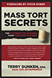 Mass Tort Secrets: The Playbook for Growing Your