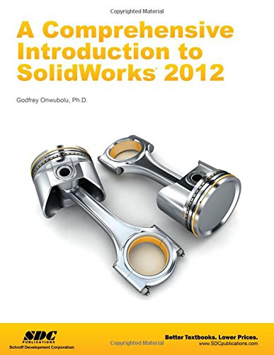 A Comprehensive Introduction to SolidWorks 2012
