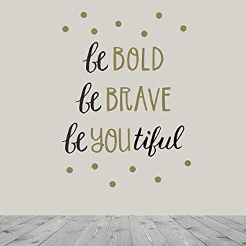 Wall Decor - Inspirational Quote  Peel and Stick Wall Decals - Easy to  Remove Black and Gold Vinyl Quote - Be Bold, Be Brave, Be Youtiful  DIY