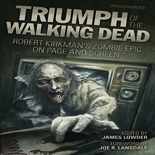 triumph-of-the-walking-dead-robert-kirkmans-zombie-epic-on-page-and-screen