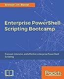 Enterprise PowerShell Scripting Bootcamp: The fastest way to learn PowerShell scripting
