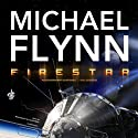 Firestar: Firestar Saga, Book 1 Audiobook by Michael Flynn Narrated by Malcolm Hillgartner