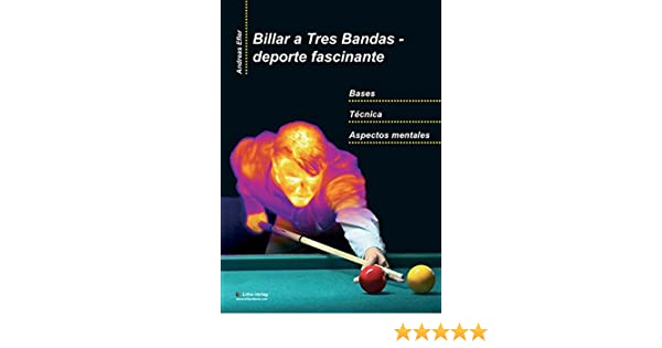Billar a Tres Bandas - Deporte Fascinante: Bases - Tecnica ...