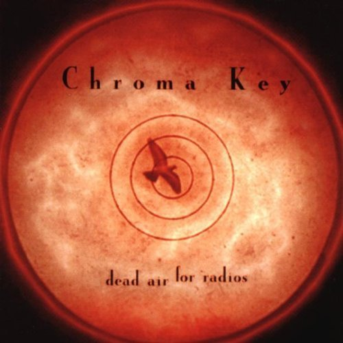 1 Chroma Key - Dead Air for Radios by Chroma Key (2004-01-06)