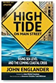High Tide On Main Street: Rising Sea Level and the Coming Coastal Crisis