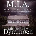 M.I.A. | Michael Allan Dymmoch