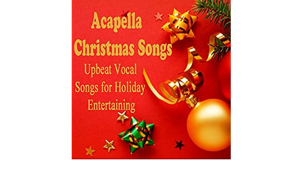 Amazon.com: Acapella Christmas Songs: Upbeat Vocal Songs for ...