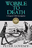 Download Wobble to Death (A Sergeant Cribb Investigation) in PDF ePUB Free Online