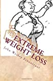 Extreme Weight Loss, John Erbentraut, 1494913542