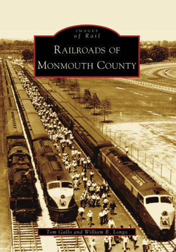 Railroads of Monmouth County (Images of Rail: New Jersey)