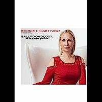 BALLROOMOLOGY: THE ART OF MOVING MEDITATION . . . SPIRIT - MIND - BODY book cover