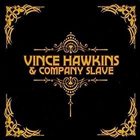 Vince Hawkins & Company Slave - Roads To Freedom