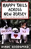 Happy Tails Across New Jersey, Diane Goodspeed, 0813538483