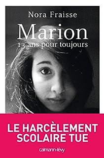 Marion, 13 ans pour toujours, Fraisse, Nora