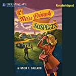 Miss Dimple Suspects: A Miss Dimple Mystery, Book 3 | Mignon F. Ballard