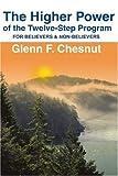 The Higher Power of the Twelve-Step Program, Glenn Chesnut, 0595199186