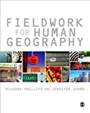 Fieldwork for Human Geography, Johns, Jennifer and Phillips, Richard, 0857025872