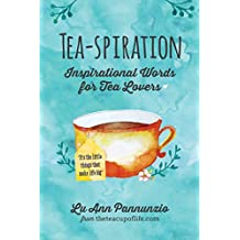Tea-spiration: Inspirational Words for Tea Lovers