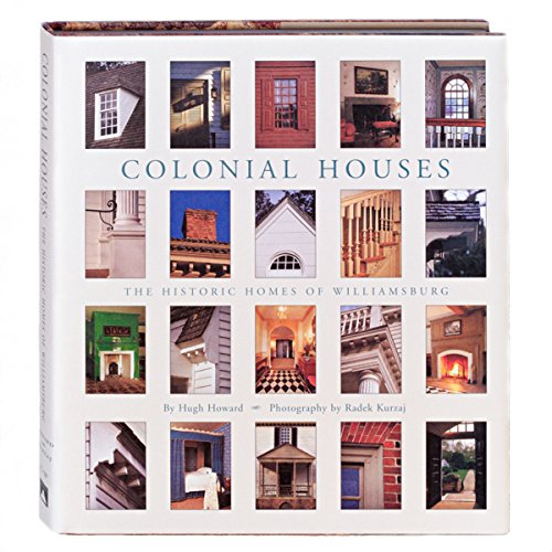 (Colonial Houses: The Historic Homes of Williamsburg)