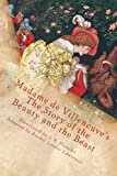 img - for Madame de Villeneuve's The Story of the Beauty and the Beast: The Original Classic French Fairytale book / textbook / text book