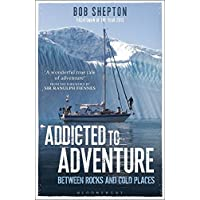 Addicted to Adventure: Between Rocks and Cold Places [Idioma Inglés]