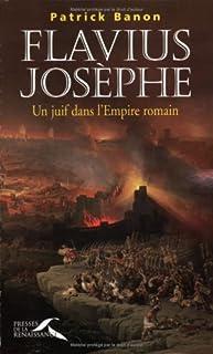 Flavius Josèphe : un juif dans l'Empire romain, Banon, Patrick