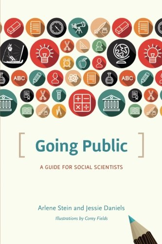 Going Public: A Guide for Social Scientists (Chicago Guides to Writing, Editing, and Publishing)