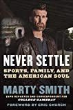 Books : Never Settle: Sports, Family, and the American Soul
