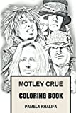 Motley Crue Coloring Book: Glam Metal Pioneers and Hard Rock American Legends Sex, Drugs and Rock'n'Roll Inspired Adult Coloring Book (Adult Coloring Books)