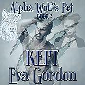 Alpha Wolf's Pet, Kept | Eva Gordon