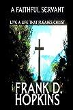 A Faithful Servant, Frank D. Hopkins, 1615827145