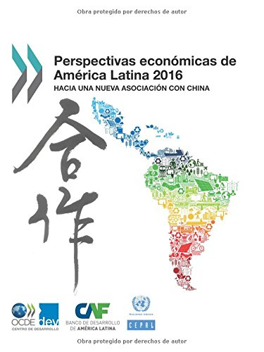 Descargar Libro Perspectivas Económicas De América Latina 2016: Hacia Una Nueva Asociación Con China Oecd