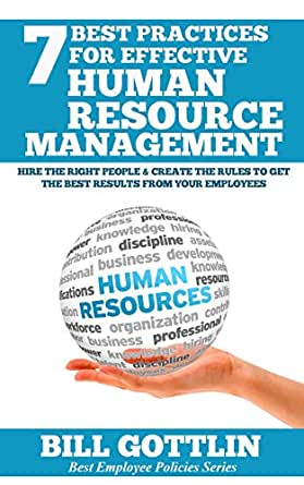 effective human resource principles and practices Facilities and examine organizational practices of resource management  best practices for planning and managing physical security resources  human resource.