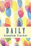 Daily Symptom Tracker: Chronic Illness Daily Symptom Tracking Journal (FIGHTER Chronic Illness Journals)