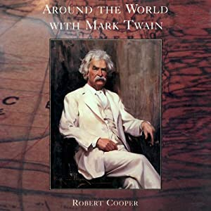 Around the World with Mark Twain Audiobook