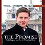 The Promise: God's Purpose and Plan for When Life Hurts | Jonathan Morris