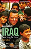 Iraq : Searching for Hope, White, Andrew, 0826497160