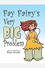Fay Fairy's Very Big Problem by Shevi Arnold (2014-05-15)