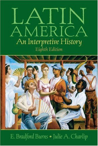 Latin america: a concise interpretive history (8th edition.