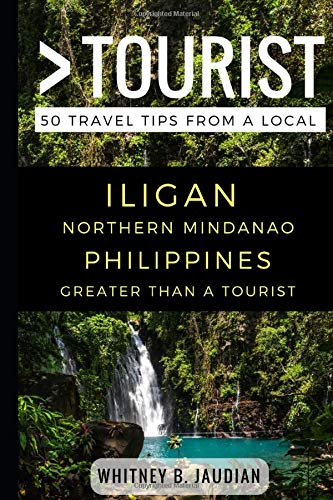 Greater Than a Tourist- Iligan  Northern Mindanao