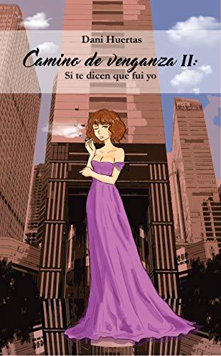 Camino de venganza II: Si te dicen que fui yo por Dani Huertas