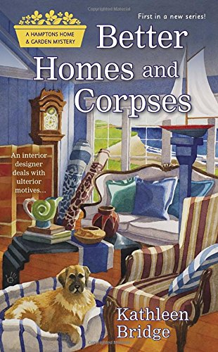 Better Homes and Corpses: A Hamptons Home & Garden (Antique Green Garden)