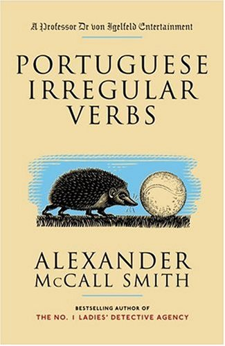 Portuguese Irregular Verbs (Professor Dr Von Igelfeld Entertainment Book 1)