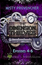 The Dimension Thieves: Episodes 4-6 (The Dimension Series) (Volume 2)