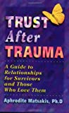 Trust after Trauma, Aphrodite T. Matsakis, 1572241012