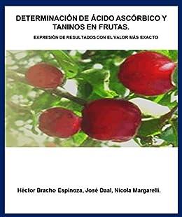DETERMINACIÓN DE VITAMINA C Y TANINOS EN FRUTAS.: EXPRESIÓN DE RESULTADOS CON EL VALOR MÁS
