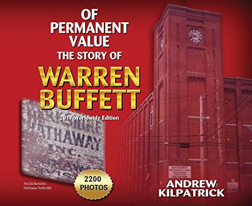 of-permanent-value-the-story-of-warren-buffett-2017-worldwide-edition