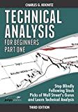 Technical Analysis for Beginners Part One (Third edition): Stop Blindly Following Stock Picks of Wall Street's Gurus and Learn Technical Analysis